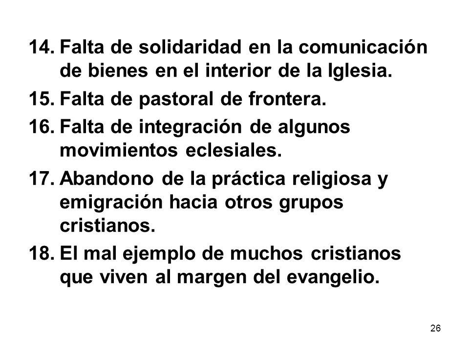 Falta de solidaridad en la comunicación de bienes en el interior de la Iglesia.