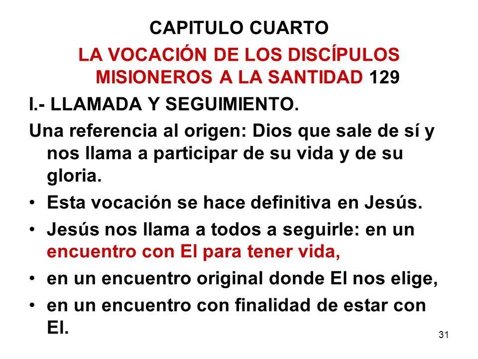LA VOCACIÓN DE LOS DISCÍPULOS MISIONEROS A LA SANTIDAD 129