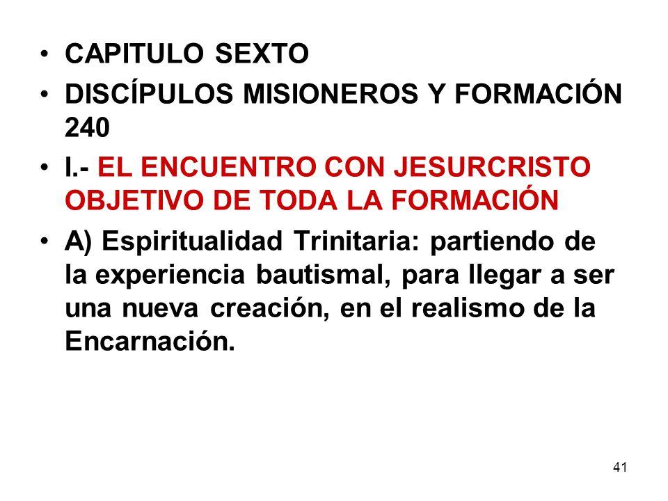 CAPITULO SEXTO DISCÍPULOS MISIONEROS Y FORMACIÓN 240. I.- EL ENCUENTRO CON JESURCRISTO OBJETIVO DE TODA LA FORMACIÓN.