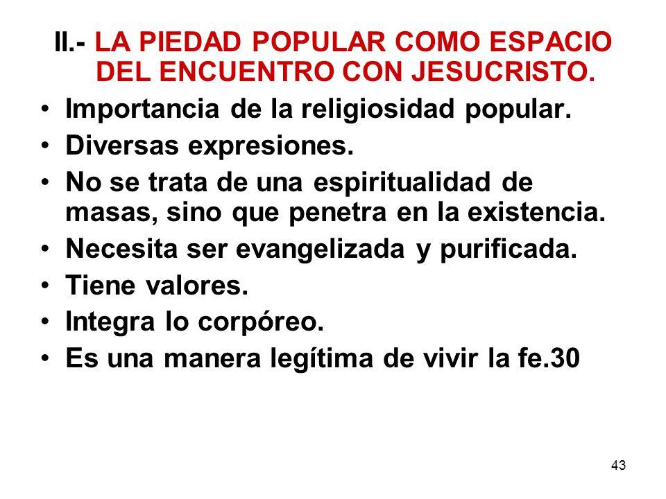 II.- LA PIEDAD POPULAR COMO ESPACIO DEL ENCUENTRO CON JESUCRISTO.