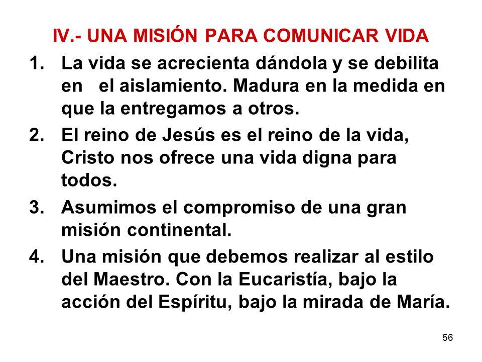 IV.- UNA MISIÓN PARA COMUNICAR VIDA