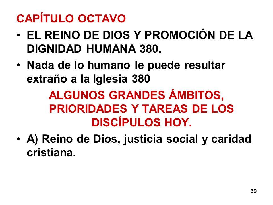 ALGUNOS GRANDES ÁMBITOS, PRIORIDADES Y TAREAS DE LOS DISCÍPULOS HOY.