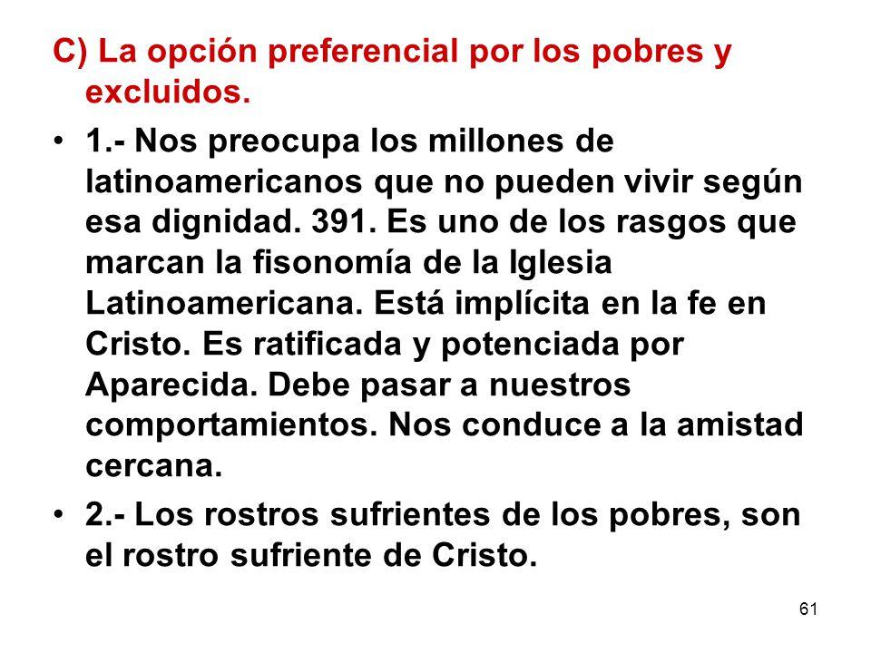 C) La opción preferencial por los pobres y excluidos.