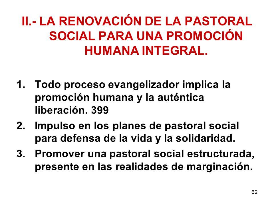 II.- LA RENOVACIÓN DE LA PASTORAL SOCIAL PARA UNA PROMOCIÓN HUMANA INTEGRAL.