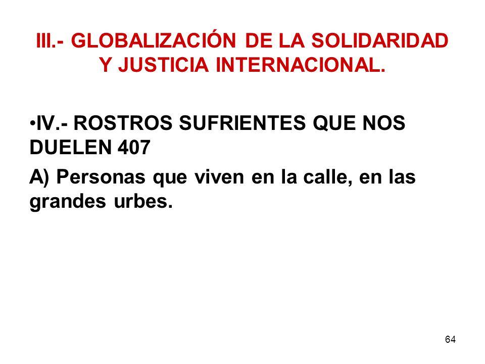 III.- GLOBALIZACIÓN DE LA SOLIDARIDAD Y JUSTICIA INTERNACIONAL.