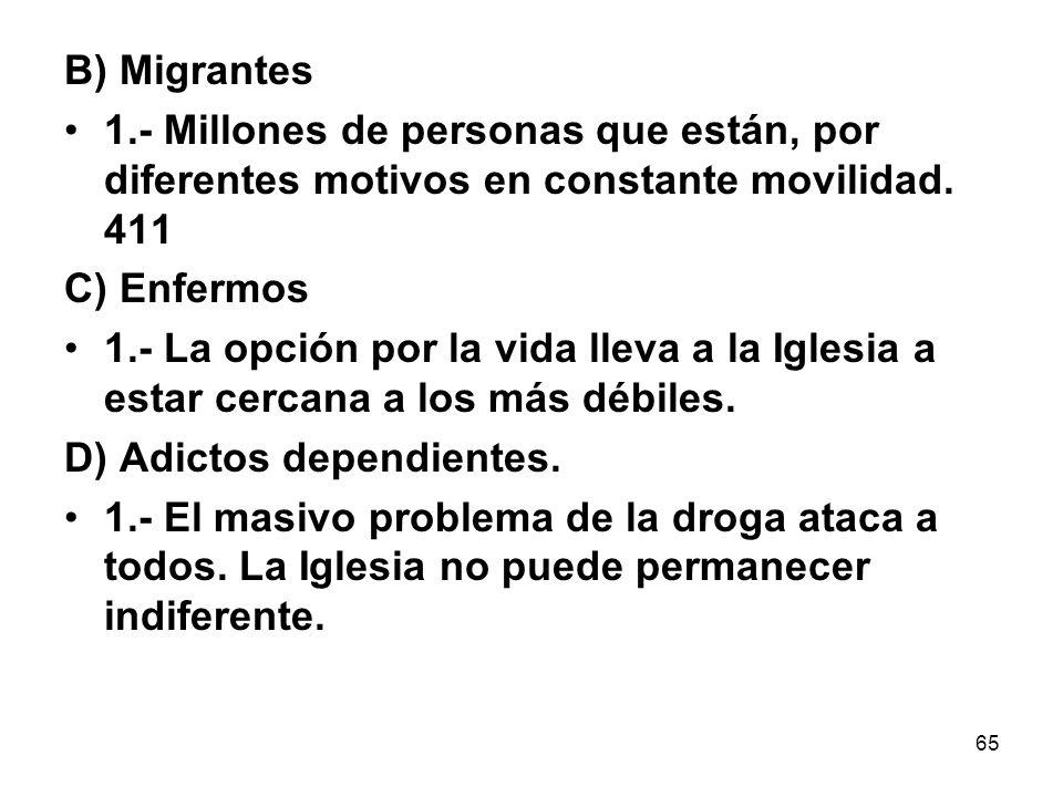 B) Migrantes 1.- Millones de personas que están, por diferentes motivos en constante movilidad. 411.