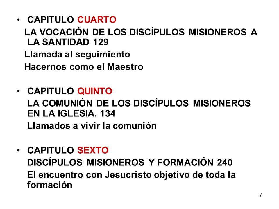 CAPITULO CUARTO LA VOCACIÓN DE LOS DISCÍPULOS MISIONEROS A LA SANTIDAD 129. Llamada al seguimiento.