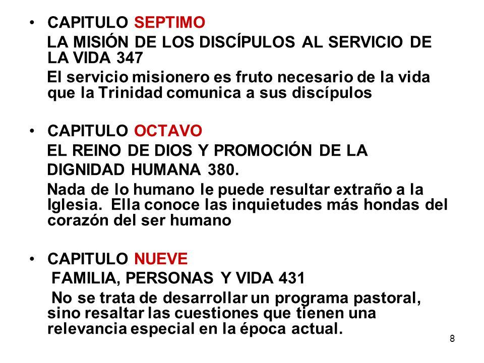 CAPITULO SEPTIMO LA MISIÓN DE LOS DISCÍPULOS AL SERVICIO DE LA VIDA 347.