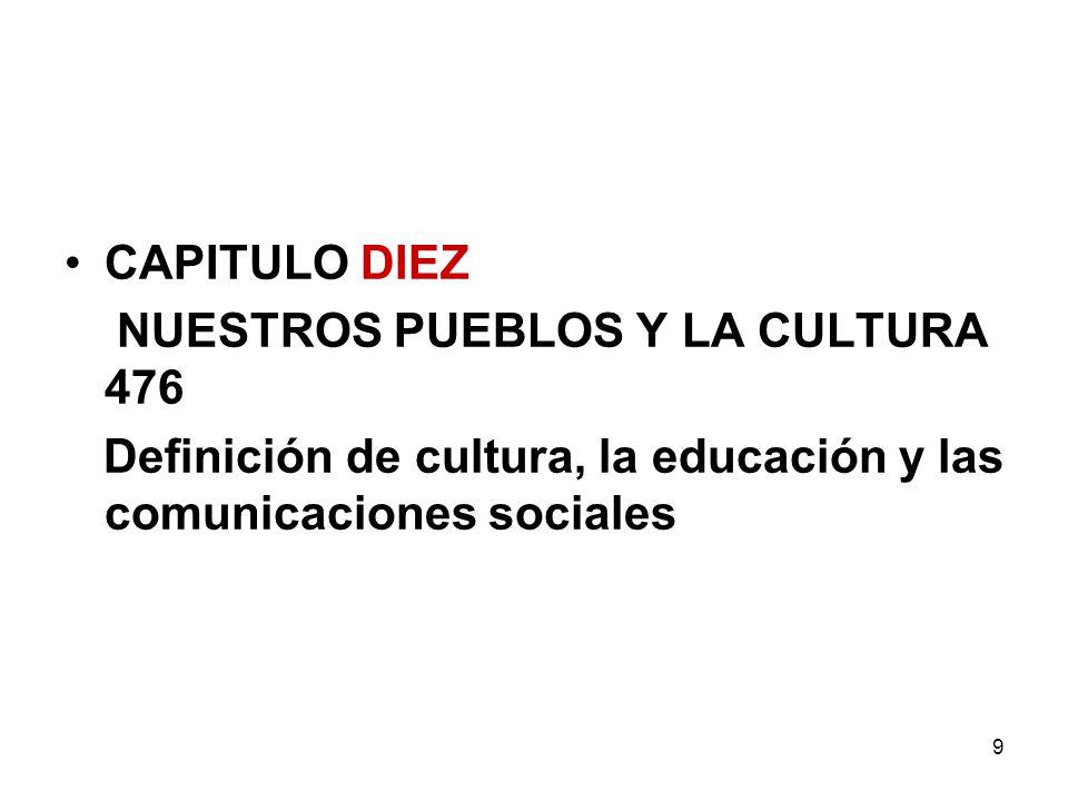 CAPITULO DIEZ NUESTROS PUEBLOS Y LA CULTURA 476.