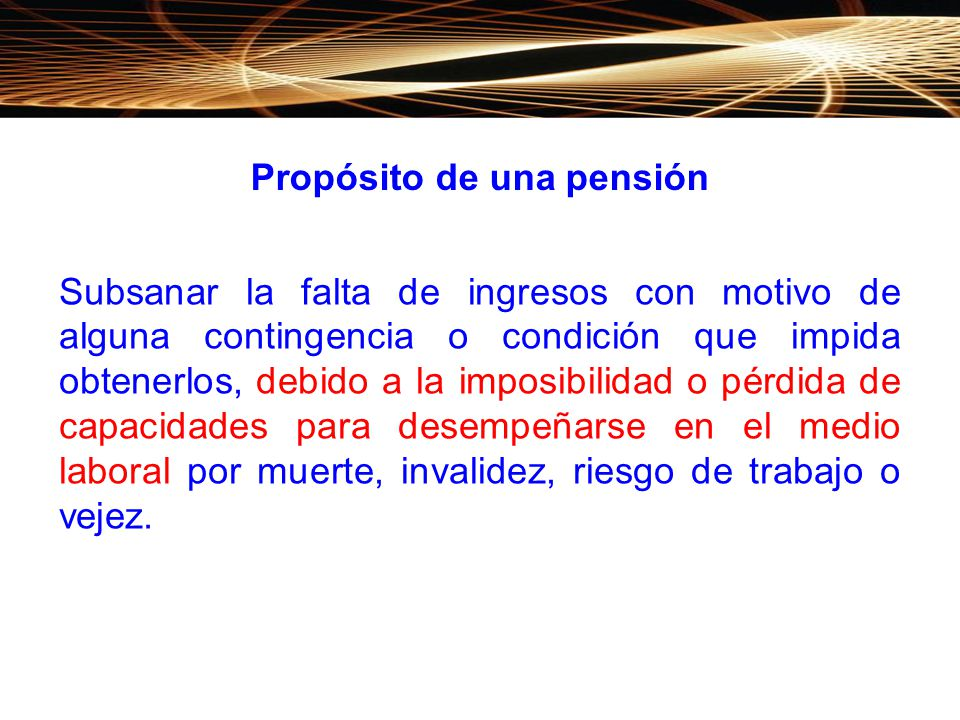 Propósito de una pensión