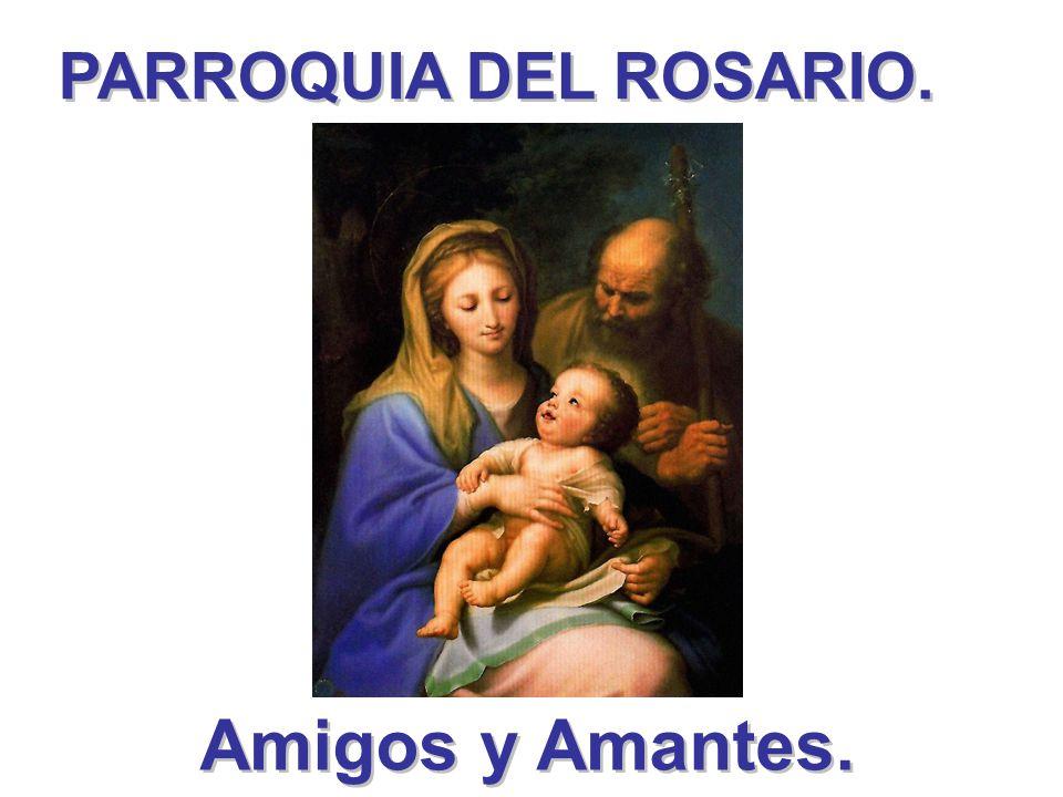 PARROQUIA DEL ROSARIO. Amigos y Amantes.