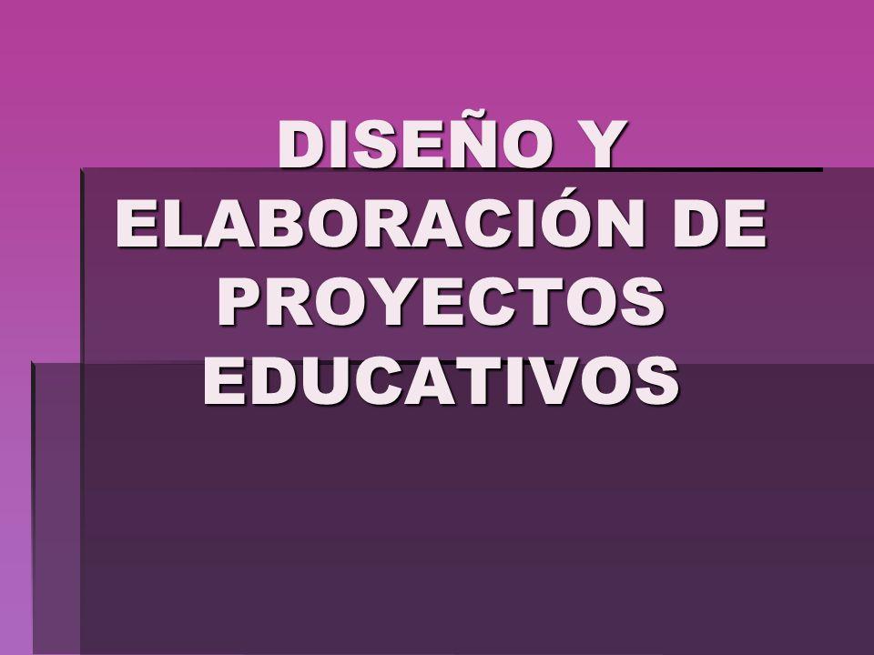 DISEÑO Y ELABORACIÓN DE PROYECTOS EDUCATIVOS