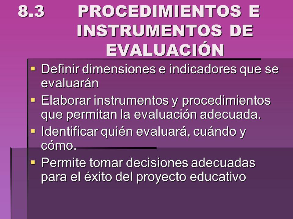 8.3 PROCEDIMIENTOS E INSTRUMENTOS DE EVALUACIÓN