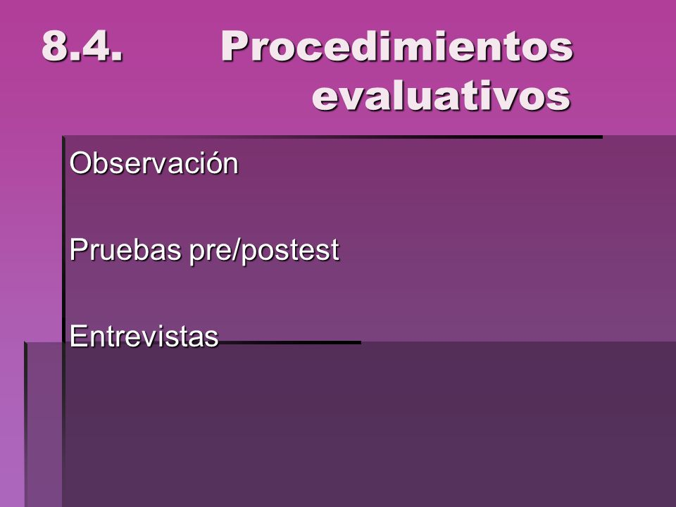 8.4. Procedimientos evaluativos