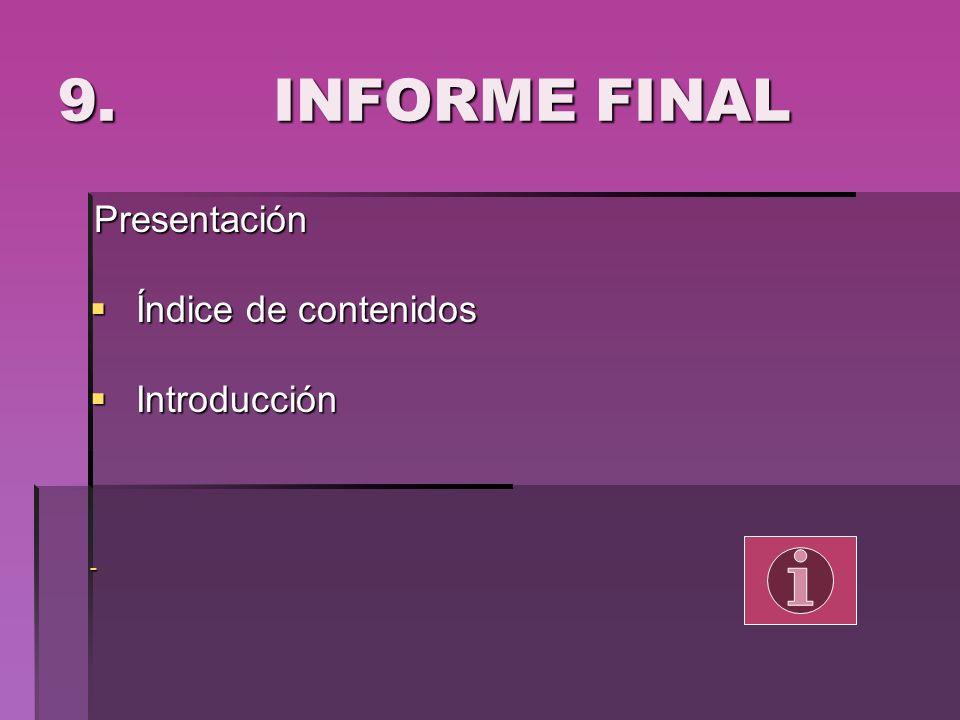 9. INFORME FINAL Presentación Índice de contenidos Introducción