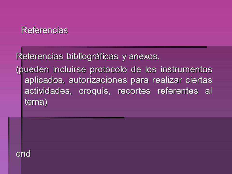 Referencias Referencias bibliográficas y anexos.