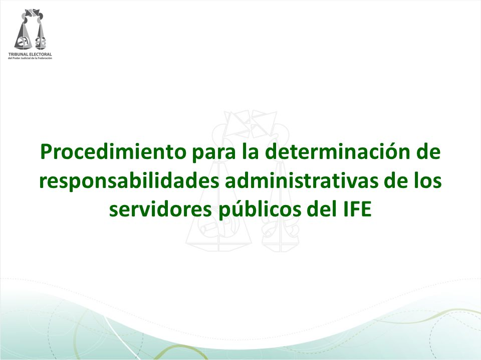 Procedimiento para la determinación de responsabilidades administrativas de los servidores públicos del IFE