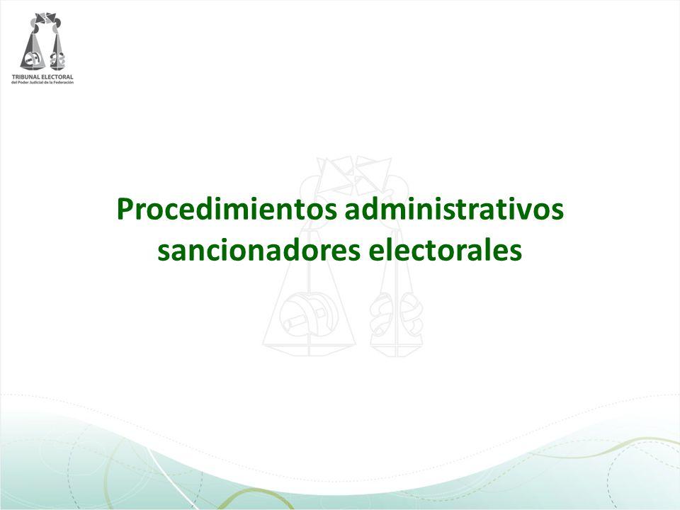 Procedimientos administrativos sancionadores electorales