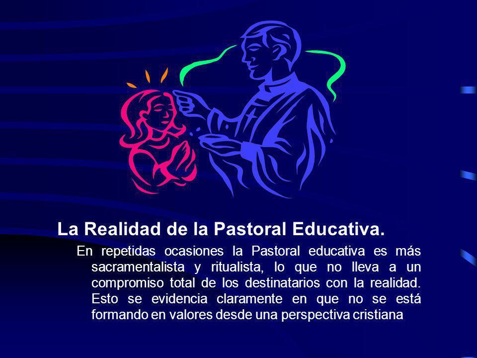 La Realidad de la Pastoral Educativa.