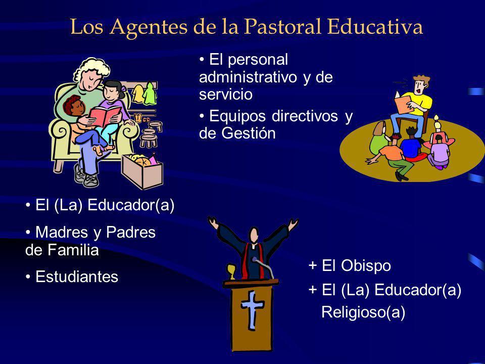 Los Agentes de la Pastoral Educativa