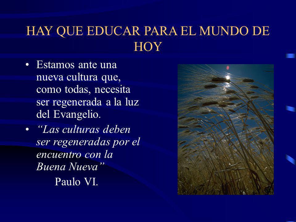 HAY QUE EDUCAR PARA EL MUNDO DE HOY