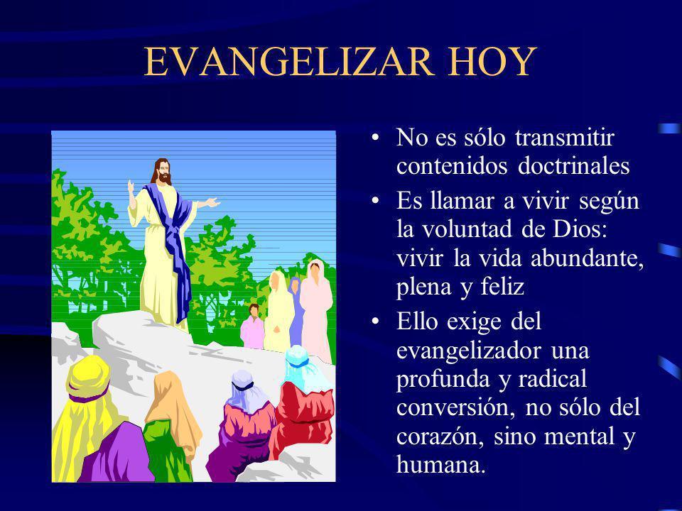 EVANGELIZAR HOY No es sólo transmitir contenidos doctrinales