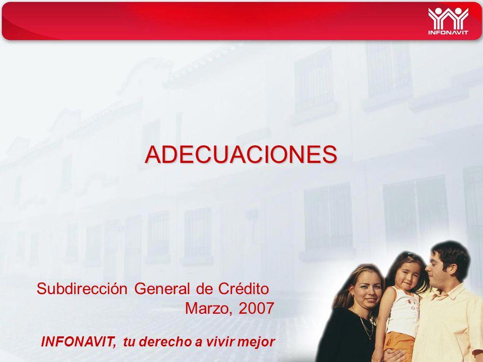 ADECUACIONES Subdirección General de Crédito Marzo, 2007