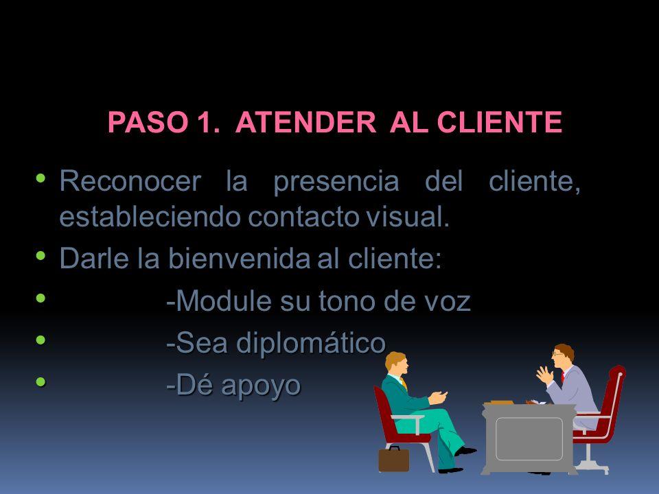 PASO 1. ATENDER AL CLIENTE