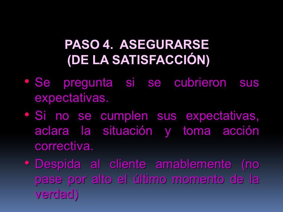 PASO 4. ASEGURARSE (DE LA SATISFACCIÓN)