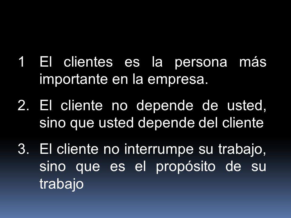 1 El clientes es la persona más importante en la empresa.