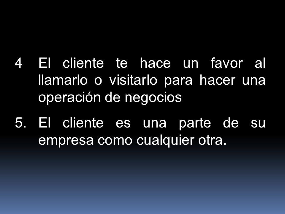 5. El cliente es una parte de su empresa como cualquier otra.