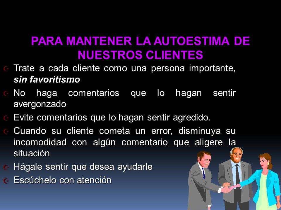 PARA MANTENER LA AUTOESTIMA DE NUESTROS CLIENTES
