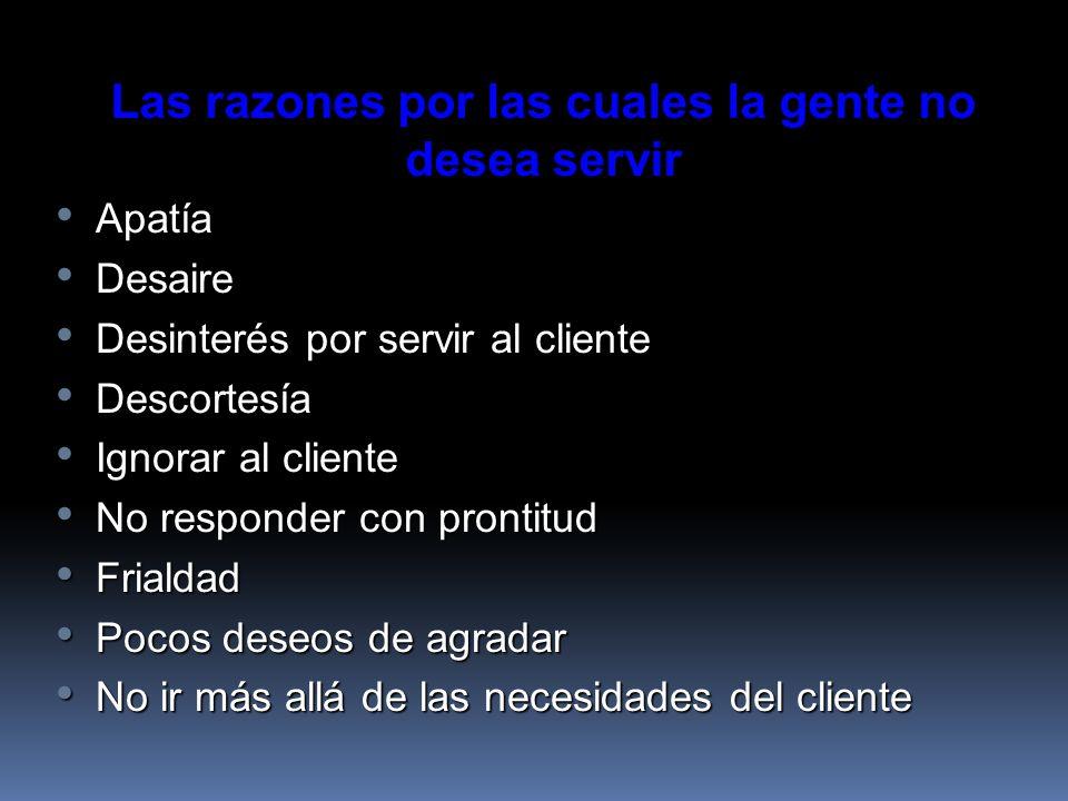 Las razones por las cuales la gente no desea servir
