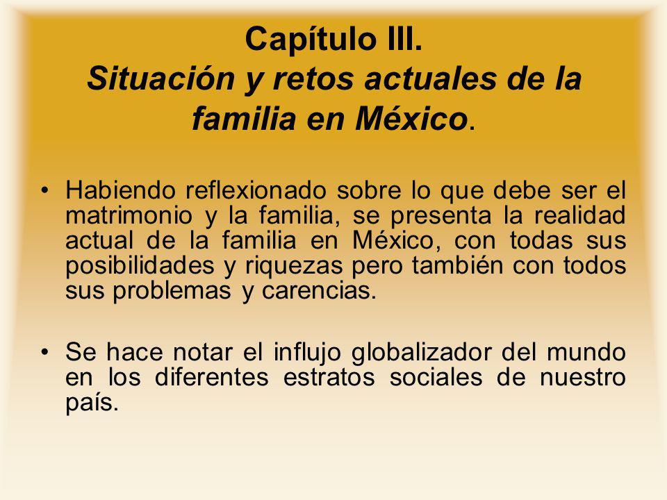 Capítulo III. Situación y retos actuales de la familia en México.