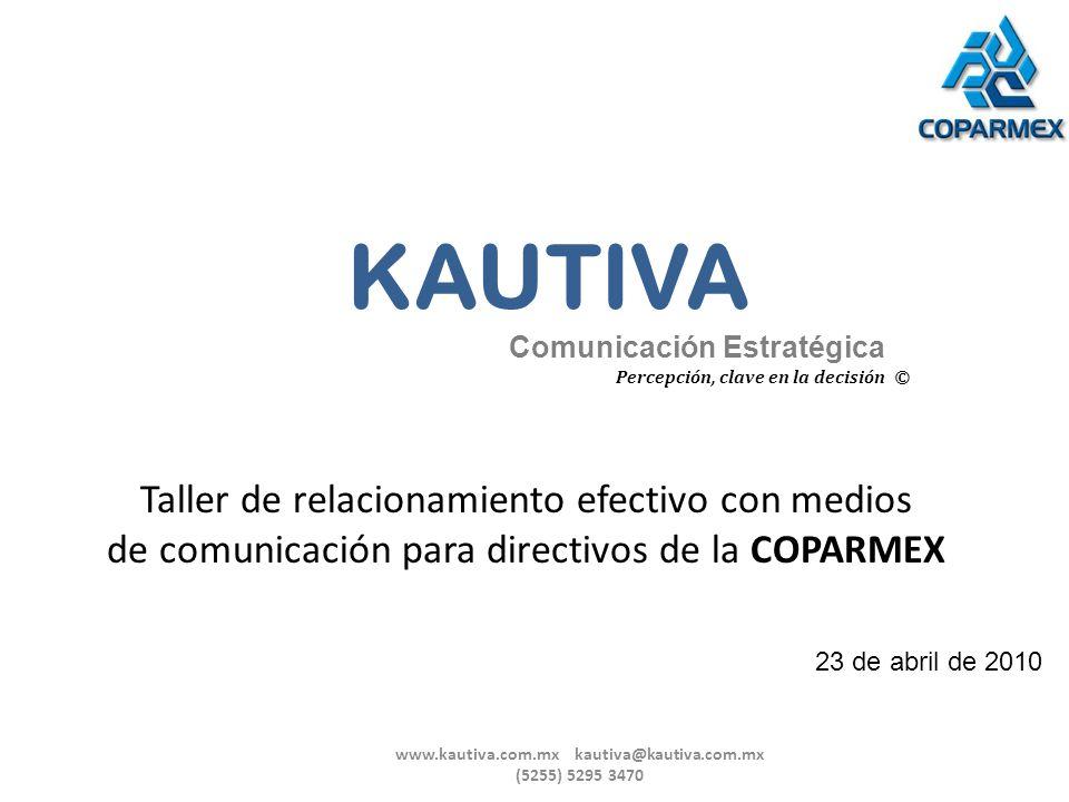 www.kautiva.com.mx kautiva@kautiva.com.mx (5255) 5295 3470