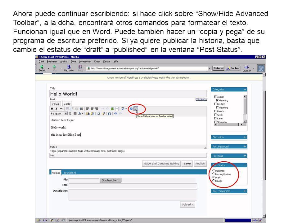 Ahora puede continuar escribiendo: si hace click sobre Show/Hide Advanced Toolbar , a la dcha, encontrará otros comandos para formatear el texto.