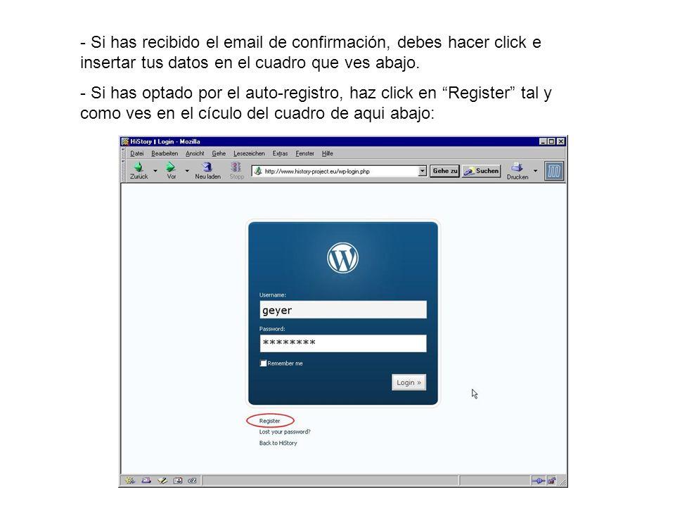 - Si has recibido el email de confirmación, debes hacer click e insertar tus datos en el cuadro que ves abajo.