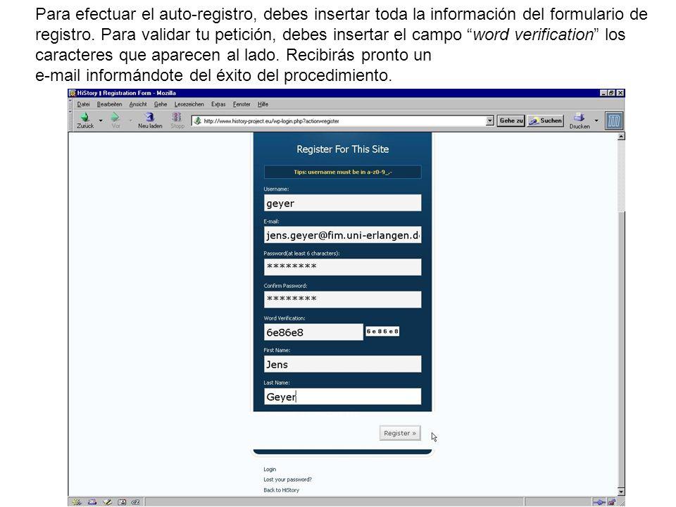 Para efectuar el auto-registro, debes insertar toda la información del formulario de registro.