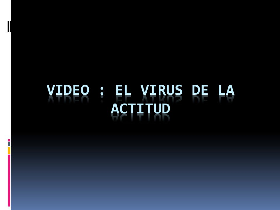 Video : El Virus de la actitud