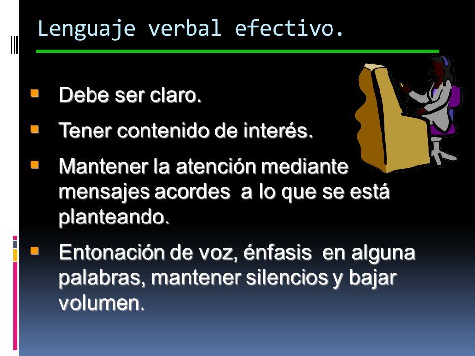 Lenguaje verbal efectivo.