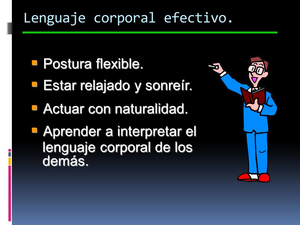 Lenguaje corporal efectivo.