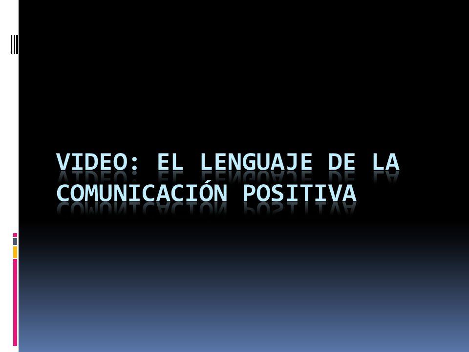 Video: El lenguaje de la comunicación positivA