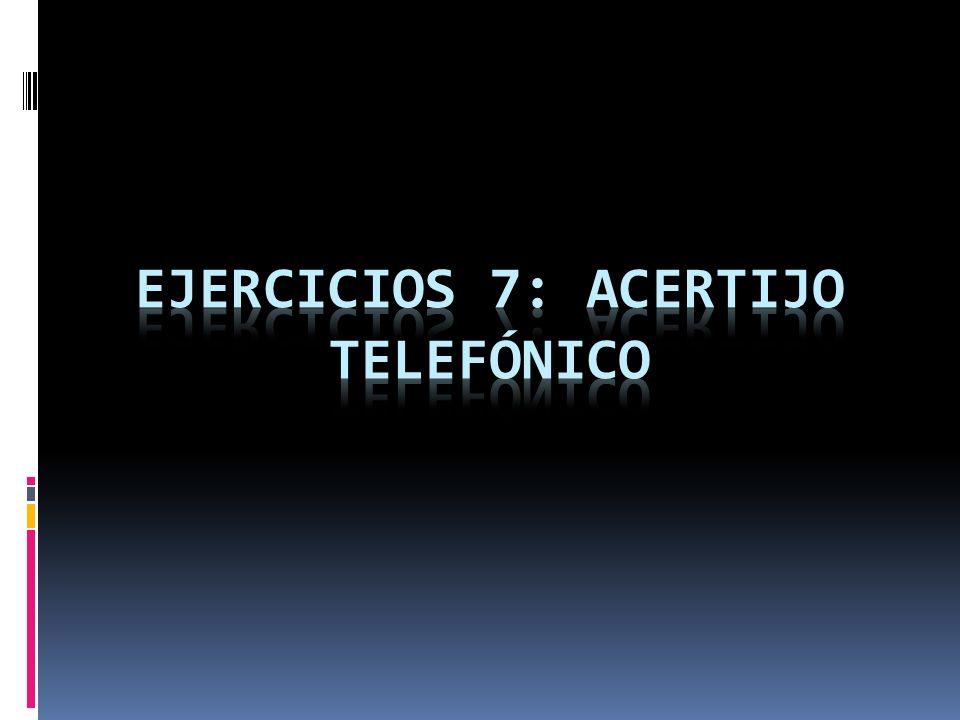 Ejercicios 7: acertijo telefónico