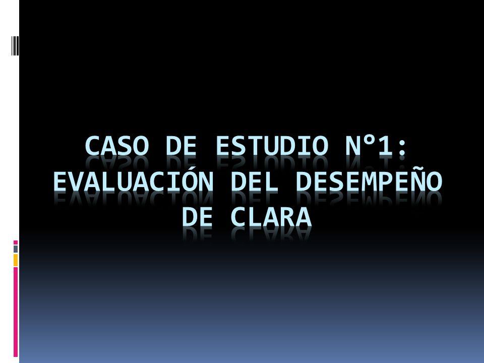 Caso de estudio n°1: Evaluación del desempeño de clara