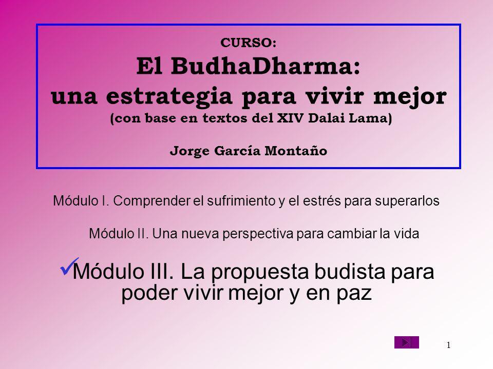 Módulo III. La propuesta budista para poder vivir mejor y en paz