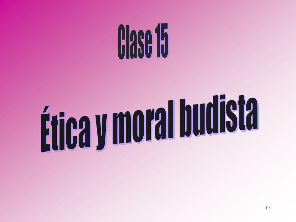 Clase 15 Ética y moral budista