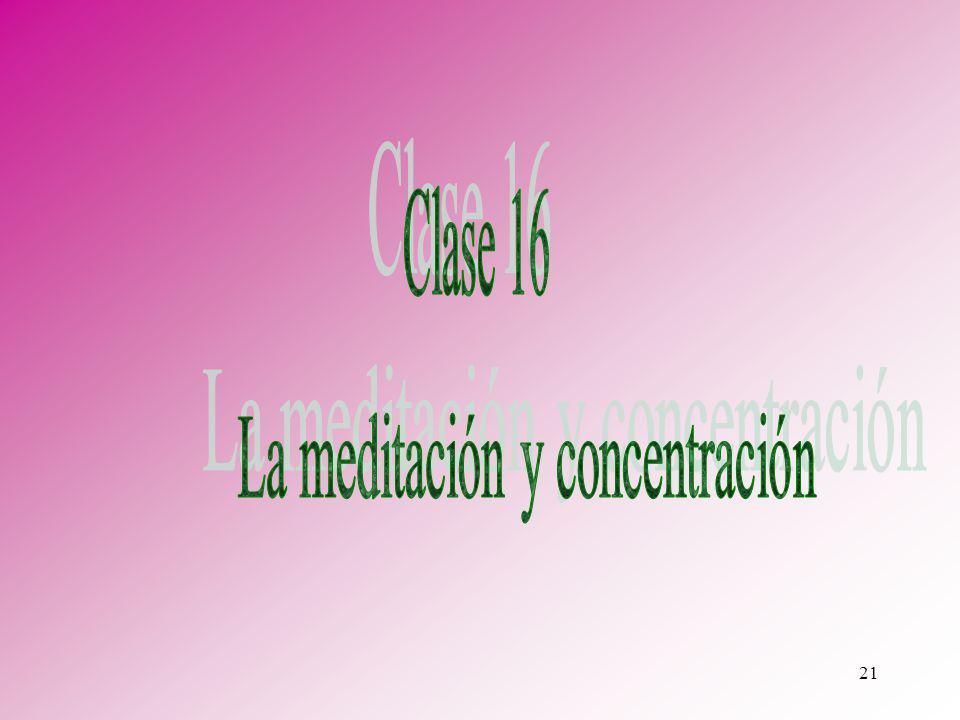 La meditación y concentración