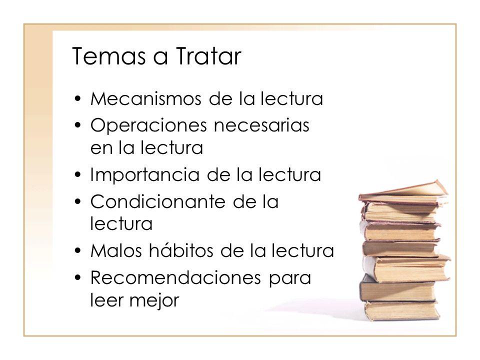 Temas a Tratar Mecanismos de la lectura