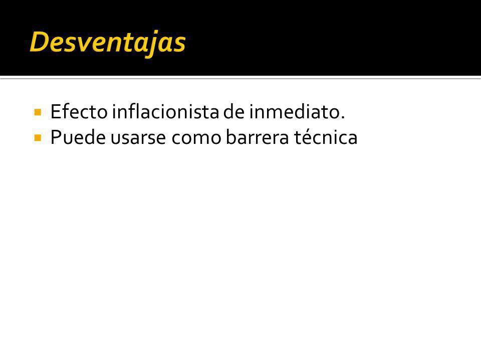 Desventajas Efecto inflacionista de inmediato.