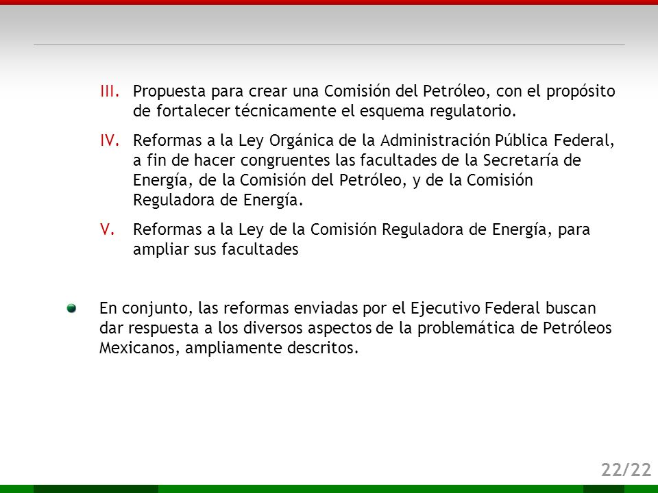 Propuesta para crear una Comisión del Petróleo, con el propósito de fortalecer técnicamente el esquema regulatorio.